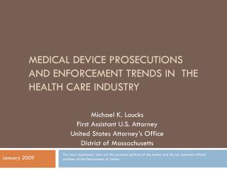 Medical Device Prosecutions and Enforcement Trends in  the Health Care Industry