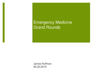 Emergency Medicine  Grand Rounds