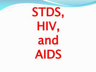 STDS,  HIV,  and AIDS