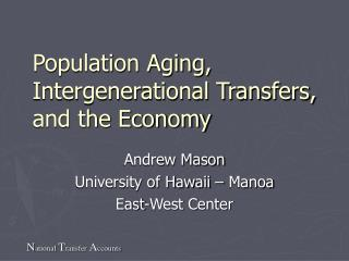 Population Aging, Intergenerational Transfers, and the Economy
