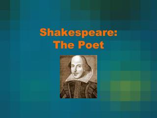 Shakespeare: The Poet