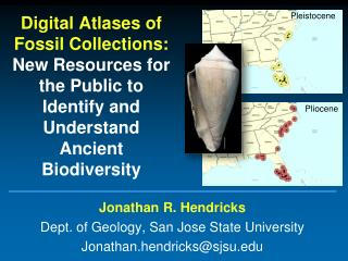 Jonathan R. Hendricks Dept. of Geology, San Jose State University Jonathan.hendricks@sjsu.edu