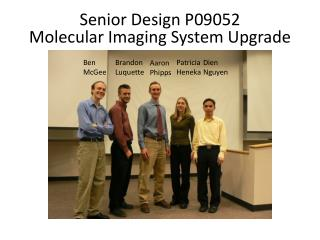 Senior Design P09052 Molecular Imaging System Upgrade