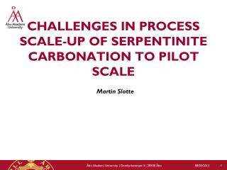 CHALLENGES IN PROCESS SCALE-UP OF SERPENTINITE CARBONATION TO PILOT SCALE