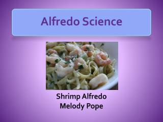 Alfredo Science