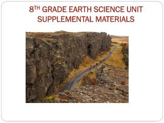 8 TH  GRADE EARTH SCIENCE UNIT SUPPLEMENTAL MATERIALS