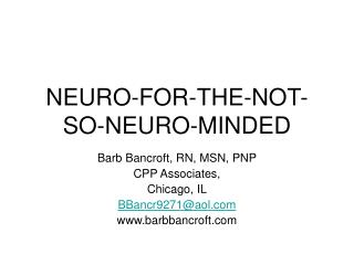 NEURO-FOR-THE-NOT-SO-NEURO-MINDED
