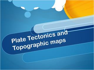 Plate Tectonics and Topographic maps