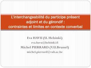Eva HAVU (U. Helsinki )  eva.havu@helsinki.fi Michel  PIERRARD (V. U.Brussel )