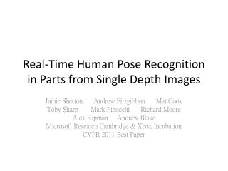 Real-Time Human Pose Recognition  in  Parts from Single Depth Images
