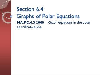 Section 6.4 Graphs of Polar Equations