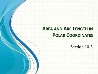Area and Arc Length in Polar Coordinates