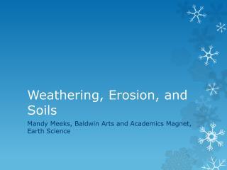 Weathering, Erosion, and Soils