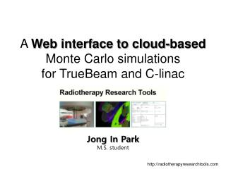 A  Web interface to cloud-based  Monte Carlo simulations for TrueBeam and C-linac