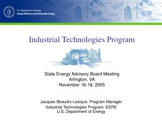 Industrial Technologies Program State Energy Advisory Board Meeting Arlington, VA November 16-18, 2005