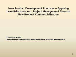 Christopher  Haller Development/Commercialization Program and Portfolio Management