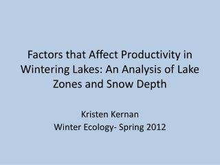 Factors that Affect Productivity in Wintering Lakes: An Analysis of Lake Zones and Snow Depth