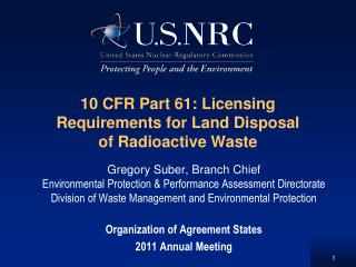 10 CFR Part 61: Licensing Requirements for Land Disposal of Radioactive Waste