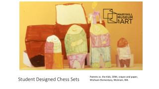 Student Designed Chess Sets
