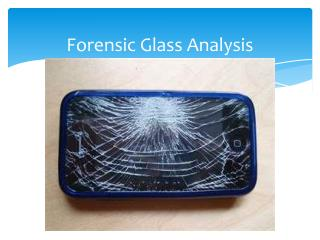 Forensic Glass Analysis