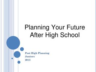 Planning Your  F uture  A fter  H igh School