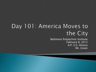 Day  101 :  America Moves to the City