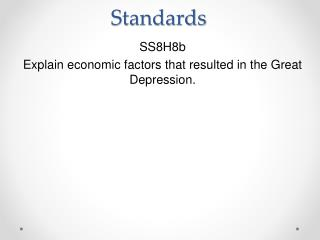 SS8H8b Explain economic factors that resulted in the Great Depression.