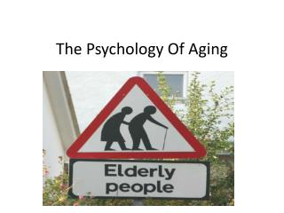 The Psychology Of Aging