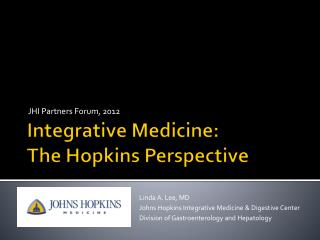 Integrative Medicine:  The Hopkins Perspective