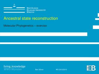Ancestral state reconstruction Molecular Phylogenetics  –  exercise
