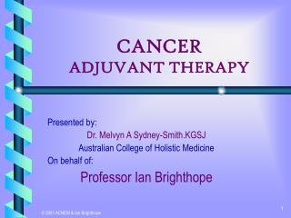 CANCER ADJUVANT THERAPY