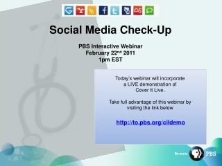 Social Media Check-Up PBS Interactive Webinar February 22 nd  2011 1pm EST
