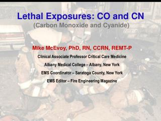 Lethal Exposures: CO and CN  (Carbon Monoxide and Cyanide)