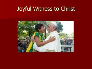 Joyful Witness to Christ