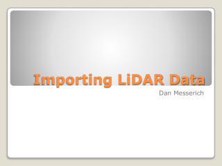 Importing LiDAR Data