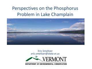 Perspectives on the Phosphorus Problem in Lake Champlain