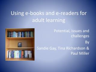 Using e-books and  e-readers  for adult learning