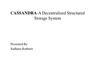 CASSANDRA -A Decentralized Structured    Storage  S ystem