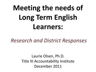 Meeting the needs of Long Term English Learners: