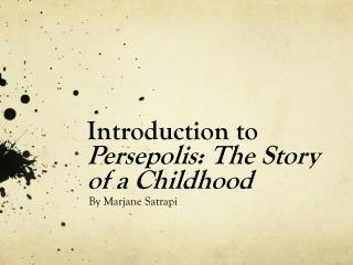 Introduction to  Persepolis: The Story of a Childhood
