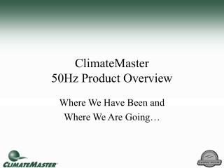 ClimateMaster  50Hz Product Overview