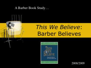 This We Believe : Barber Believes