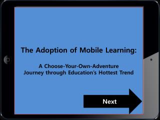 The Adoption of Mobile Learning: A Choose-Your-Own-Adventure