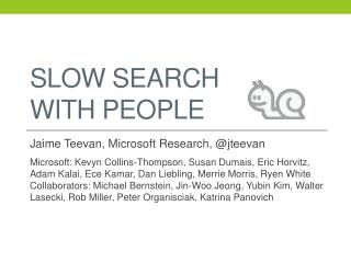 Slow Search With People