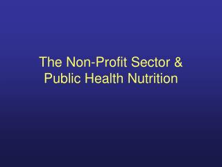 The Non-Profit Sector & Public Health Nutrition