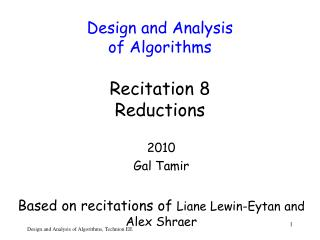 Design and Analysis  of Algorithms Recitation 8 Reductions