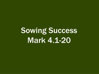 Sowing Success Mark 4.1-20