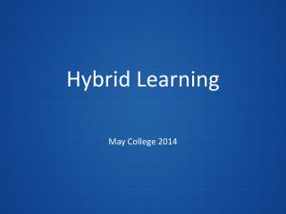 Hybrid Learning May College 2014