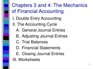 Chapters 3 and 4: The Mechanics of Financial Accounting