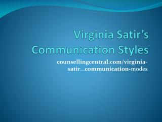 Virginia  Satir's  Communication Styles